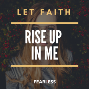 Fearless271 - Let Faith Rise Up In Me