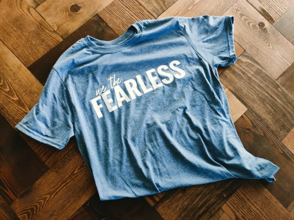 We the Fearless Tee